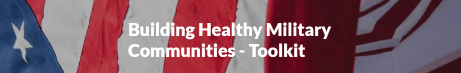 """Over a US flag, the text: """"Building Healthy Military Communities - Toolkit"""""""