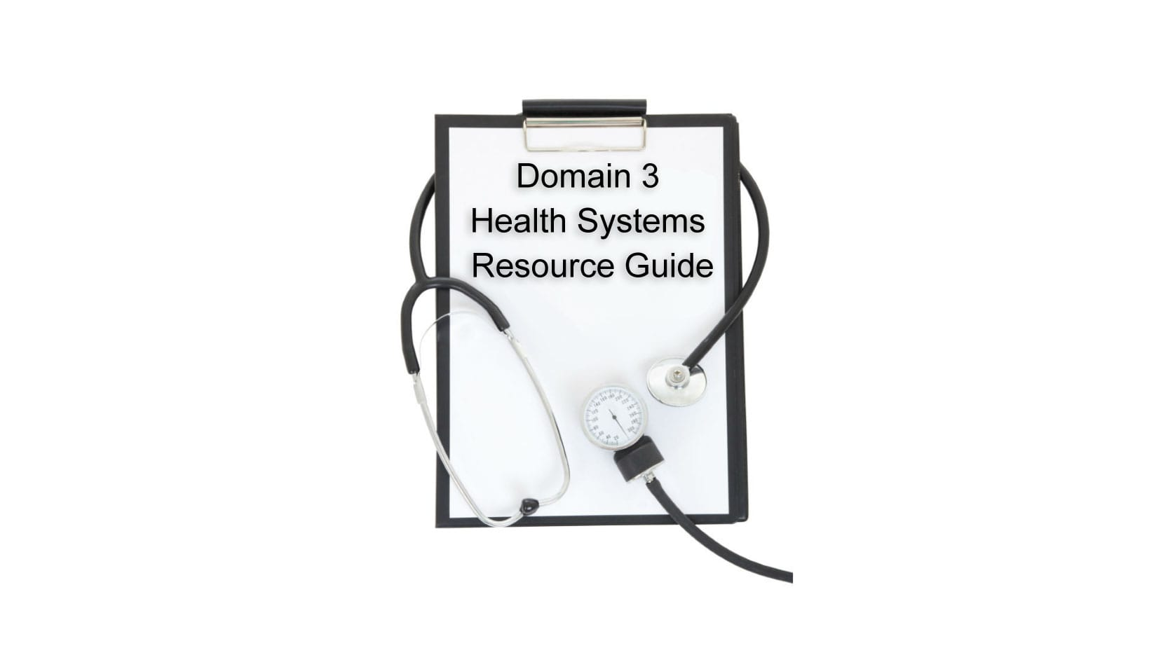 Domain 3: Healthy Systems Resource Guide